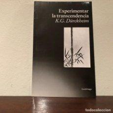 Libros de segunda mano: EXPERIMENTAR LA TRANSCENDENCIA. K.G. DÜRCKHEIM. EDICIONES LUCIÉRNAGA. ESPIRITUALIDAD.. Lote 195329876