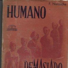 Libros de segunda mano: HUMANO, DEMASIADO HUMANO. PEDIDO MÍNIMO EN LIBROS: 4 TÍTULOS. Lote 195361976