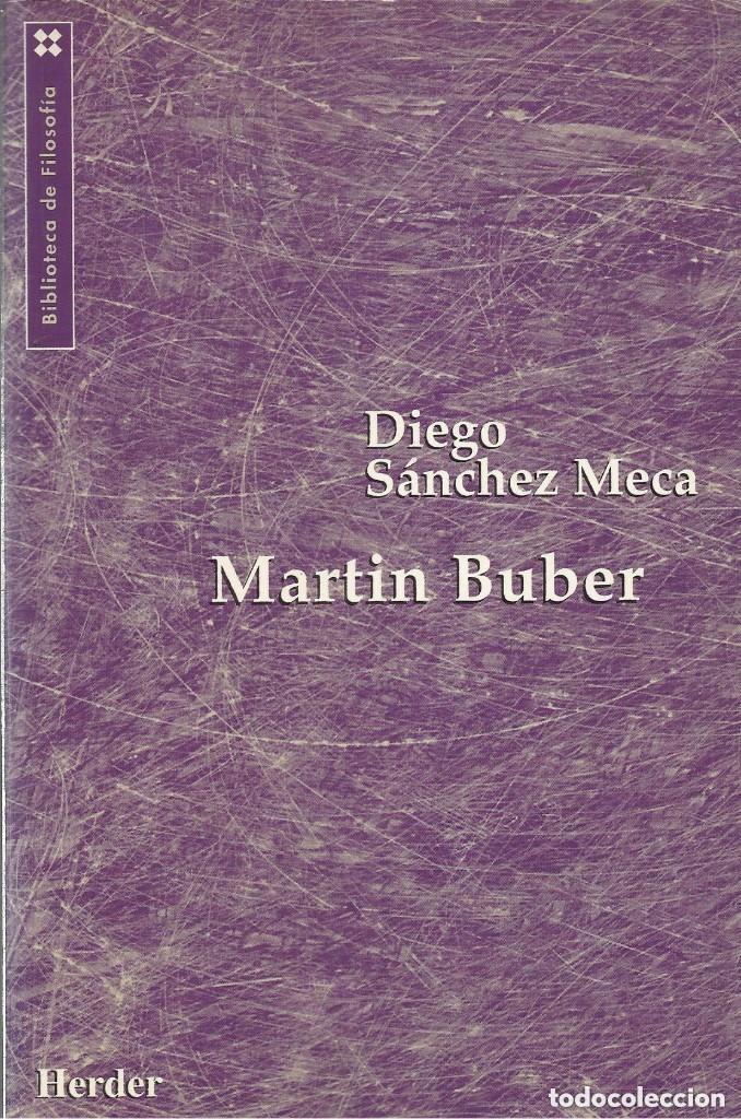 FILOSOFIA MARTIN BUBER, DIEGO SÁNCHEZ MECA, HERDER ED (Libros de Segunda Mano - Pensamiento - Filosofía)