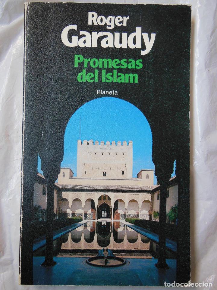 PROMESAS DEL ISLAM. GARAUDY ROGER. 1982 (Libros de Segunda Mano - Pensamiento - Filosofía)