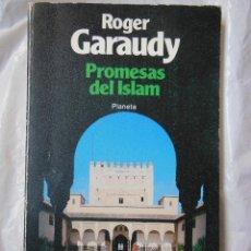 Libros de segunda mano: PROMESAS DEL ISLAM. GARAUDY ROGER. 1982. Lote 195366091