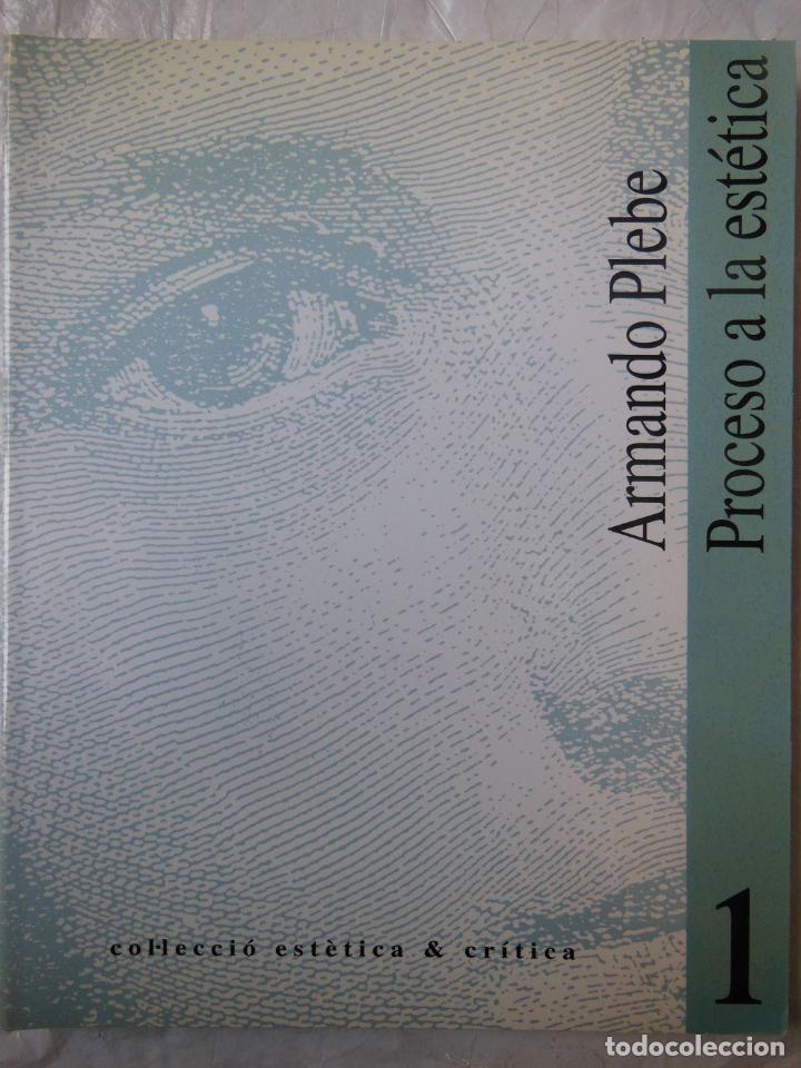 PROCESO A LA ESTÉTICA. PLEBE ARMANDO. 1993 (Libros de Segunda Mano - Pensamiento - Filosofía)