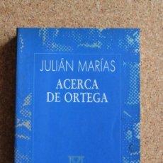 Libros de segunda mano: ACERCA DE ORTEGA. MARÍAS (JULIÁN) MADRID, AUSTRAL, 1991.. Lote 195390223