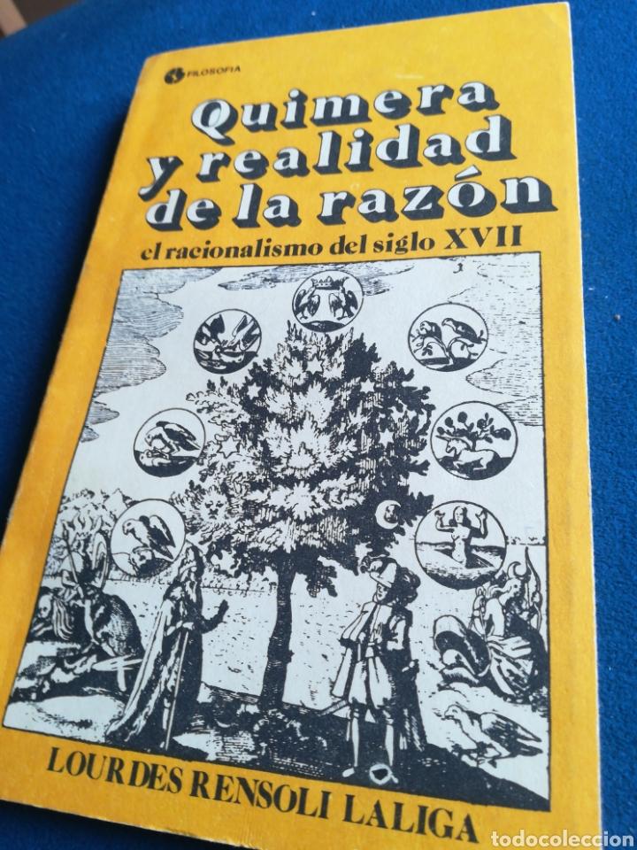 QUIMERA Y REALIDAD DE LA RAZÓN EL RACIONALISMO DEL SIGLO XVII LOURDES RENSOLI LALIGA (Libros de Segunda Mano - Pensamiento - Filosofía)