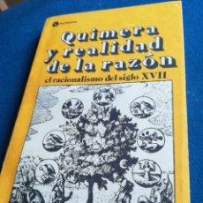 Libros de segunda mano: QUIMERA Y REALIDAD DE LA RAZÓN EL RACIONALISMO DEL SIGLO XVII LOURDES RENSOLI LALIGA. Lote 195391813