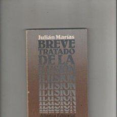 Livros em segunda mão: AUTOR: JULIAN MARIAS- BREVE TRATADO DE LA ILUSION-E.D. ALIANZA-AÑO 1984-MEDIDAS 18 X 11.50 CM-. Lote 209739980