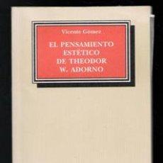 Libros de segunda mano: EL PENSAMIENTO ESTÉTICO DE THEDOR W. ADORNO. Lote 195397456