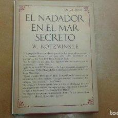 Libros de segunda mano: EL NADADOR EN EL MAR SECRETO, POR W. KOTZWINKLE NUEVO. Lote 195409301