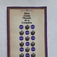 Libros de segunda mano: LA FILOSOFÍA POLÍTICA EN LA CONQUISTA DE AMÉRICA,1972,SILVIO ZAVALA,TIERRA FIRME. Lote 195429727