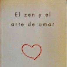 Libros de segunda mano: EL ZEN Y EL ARTE DE AMAR. BRENDA SHOSHANNA. LIBRO ONIRO 2004. Lote 195447407