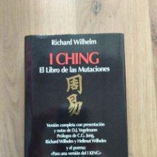 Libros de segunda mano: I CHING. EL LIBRO DE LAS MUTACIONES. RICHARD WILHELM.. Lote 195457887