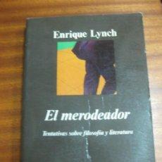 Libros de segunda mano: ENRIQUE LYNCH. EL MERODEADOR. TENTATIVAS SOBRE FILOSOFIA Y LITERATURA. ANAGRAMA 1990.. Lote 195477427