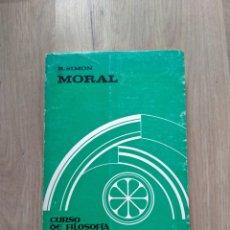 Libros de segunda mano: MORAL. CURSO DE FILOSOFÍA TOMISTA. R. SIMON.. Lote 195482908