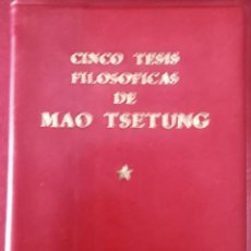 Libros de segunda mano: CINCO TESIS FILOSOFICXS DE MAO TSETUNG 1 ED 1971 Y CITATIONS DU PRESIDENT MAO TSETOUNG PEKIN 1972. Lote 195491468