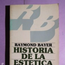 Libros de segunda mano: HISTORIA DE LA ESTETICA; BAYER, RAYMOND. Lote 195512472