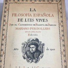 Libros de segunda mano: LA FILOSOFÍA ESPAÑOLA DE LUIS VIVES-MARIANO PUIGDOLLERS OLIVER-1940 EJEMPLAR NUMERADO 72 DE 300. Lote 195603380