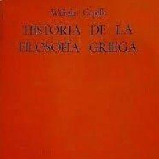 Libros de segunda mano: HISTORIA DE LA FILOSOFIA GRIEGA - WILHELM CAPELLE. Lote 195610647