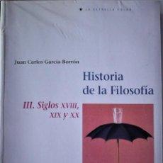 Livros em segunda mão: JUAN CARLOS GARCÍA-BORRÓN - HISTORIA DE LA FILOSOFÍA Vº3: SIGLOS XVII, XIX Y XX. Lote 214817752
