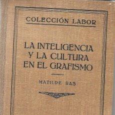 Libros de segunda mano: LA INTELIGENCIA Y LA CULTURA EN EL GRAFISMO. Lote 196327873