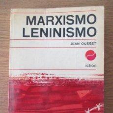 Libros de segunda mano: JEAN OUSSET. EL MARXISMO LENINISMO. EDITORIAL ICTION. BUENOS AIRES. 1963. . Lote 196342613