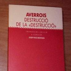 Libros de segunda mano: AVERROIS - DESTRUCCIÓ DE LA 'DESTRUCCIÓ' - EDICIONS 62, 1991. Lote 196357031