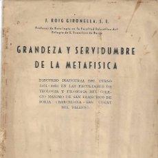 Libros de segunda mano: GRANDEZA Y SERVIDUMBRE DE LA METAFÍSICA. Lote 196647887