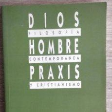 Libros de segunda mano: FILOSOFIA CONTEMPORANEA Y CRISTIANISMO: DIOS, HOMBRE, PRAXIS. ** MURILLO ILDEFONSO. Lote 196776895