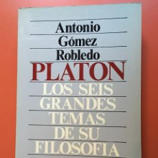 Libros de segunda mano: PLATÓN - LOS SEIS GRANDES TEMAS DE SU FILOSOFÍA - ANTONIO GÓMEZ ROBLEDO. Lote 196785487