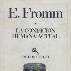 Libros de segunda mano: LA CONDICIÓN HUMANA ACTUAL. E. FROMM. 3ª REIMPRESIÓN EN ESPAÑA, 1984. Lote 196894033