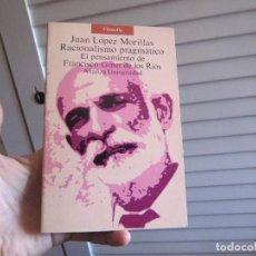 Libros de segunda mano: RACIONALISMO PRAGMÁTICO. EL PENSAMIENTO DE FRANCISCO GINER DE LOS RÍOS / JUAN LÓPEZ MORILLAS. Lote 197107945