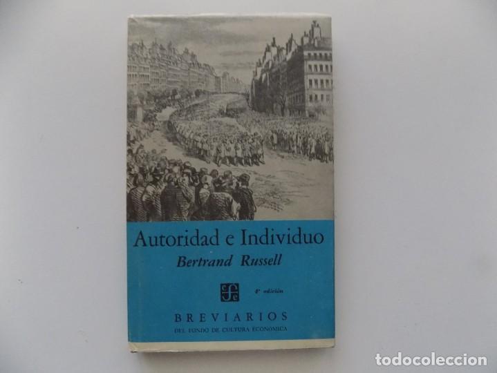 LIBRERIA GHOTICA. BERTRAND RUSSELL. AUTORIDAD E INDIVIDUO.1961. BREVIARIOS. (Libros de Segunda Mano - Pensamiento - Filosofía)
