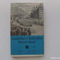 Libros de segunda mano: LIBRERIA GHOTICA. BERTRAND RUSSELL. AUTORIDAD E INDIVIDUO.1961. BREVIARIOS.. Lote 197648161