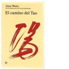 Libros de segunda mano: ALAN WATTS CON AL CHUNG-LIANG-HUANG EL CAMINO DEL TAO 2º EDICION 1979. Lote 198048835