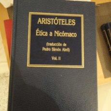 Libri di seconda mano: ÉTICA A NICÓMACO. VOL. II. ARISTÓTELES. ORBIS. HISTORIA DEL PENSAMIENTO. Nº 66.. Lote 198170026