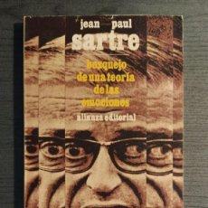 Libros de segunda mano: BOSQUEJO DE UNA TEORÍA DE LAS EMOCIONES. JEAN-PAUL SARTRE . ALIANZA EDITORIAL. 1971 . Lote 199319418