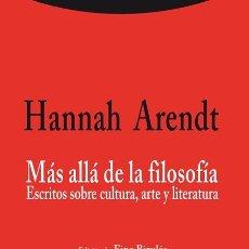 Libros de segunda mano: MÁS ALLÁ DE LA FILOSOFÍA. ESCRITOS SOBRE CULTURA, ARTE Y LITERATURA.. - ARENDT, HANNAH.. Lote 199325581