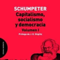 Libros de segunda mano: CAPITALISMO, SOCIALISMO Y DEMOCRACIA TOMO I. - SCHUMPETER, JOSEPH ALOIS.. Lote 199325845