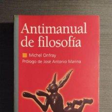 Libros de segunda mano: ANTIMANUAL DE FILOSOFIA . MICHEL ONFRAY. EDITORIAL: EDAF. Lote 199326822