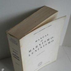 Libros de segunda mano: OTTO V. KUUSINEN Y OTROS. MANUAL DE MARXISMO-LENINISMO. JUAN GRIJALBO EDITOR. CIENCIAS SOCIALES. . Lote 199362461