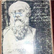 Libros de segunda mano: HISTORIA DE LA FILOSOFIA. Y DE LA CIENCIA. . JULIAN MARÍAS Y LAÍN ENTRALGO. EDICI GUADARRAMA-1964. Lote 199650596