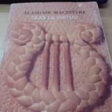 Libros de segunda mano: TRAS LA VIRTUD ALASDAIR MACINTYRE EDIT CRITICA AÑO 1997. Lote 200265653