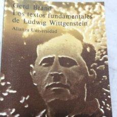 Libros de segunda mano: LOS TEXTOS FUNDAMENTALES DE LUDWIG WITTGENSTEIN, GERD BRAND. ALIANZA UNIVERSIDAD 1981.. Lote 200319786