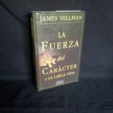 Libros de segunda mano: JAMES HILLMAN - LA FUERZA DEL CARACTER Y LA LARGA VIDA - DEBATE PENSAMIENTO 2000 - DESCATALOGADO. Lote 200735848