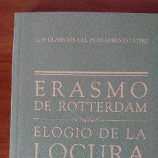 Libros de segunda mano: ELOGIO DE LA LOCURA – ERASMO DE ROTTERDAM – CLASICOS DEL PENSAMIENTO LIBRE - BIBLIOTECA EL MUNDO. Lote 201726503