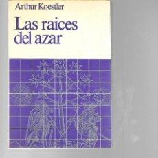Libros de segunda mano: LIBRO DE ARTHUR KOESTLER LAS RAICES DEL AZAR . Lote 202012273