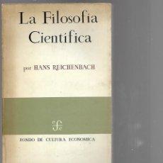 Libros de segunda mano: LIBRO LA FILOSOFIA CIENTIFICA POR HANS REICHENBACH 2º EDICION 1967. Lote 202701763