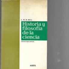 Libros de segunda mano: LIBRO DE L.W. HULL HISTORIA Y FILOSOFIA DE LA CIENCIA 2º EDICION 1970. Lote 202702237