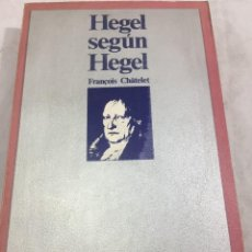 Libros de segunda mano: HEGEL SEGÚN HEGEL. FRANÇOIS CHÂTELET. EDITORIAL LAIA BARCELONA 1972. Lote 202952821