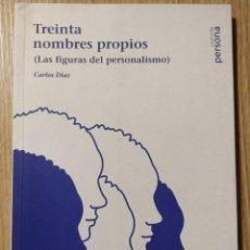Libros de segunda mano: TREINTA NOMBRES PROPIOS (LAS FIGURAS DEL PERSONALISMO) ** CARLOS DÍAZ. Lote 203013333