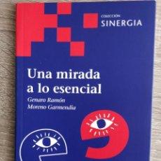 Libros de segunda mano: UNA MIRADA A LO ESENCIAL ** GENARO RAMÓN MORENO GARMENDIA. Lote 203013528
